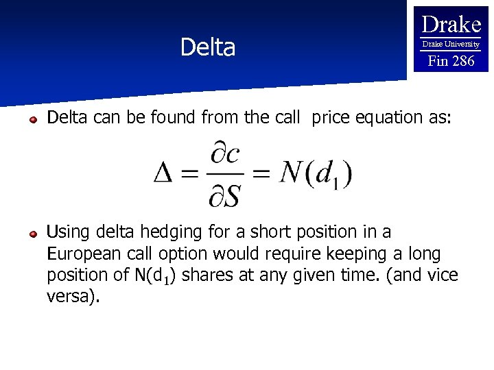 Delta Drake University Fin 286 Delta can be found from the call price equation