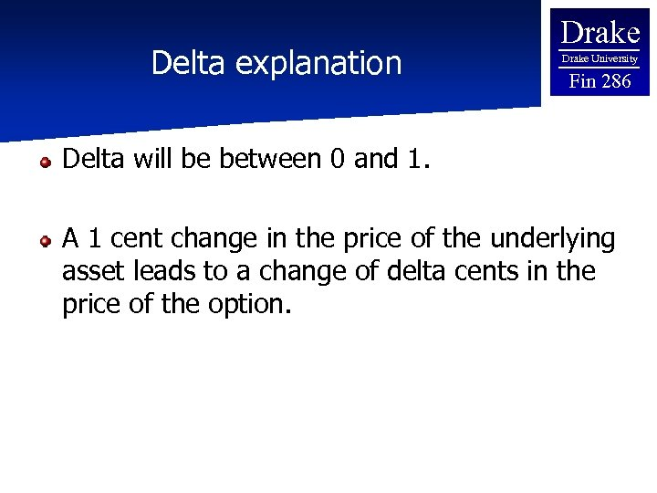 Delta explanation Drake University Fin 286 Delta will be between 0 and 1. A