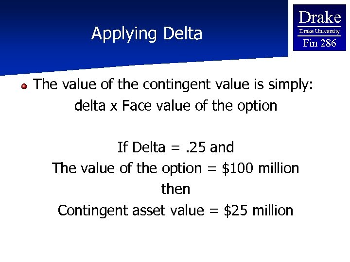 Applying Delta Drake University Fin 286 The value of the contingent value is simply: