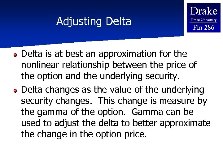 Adjusting Delta Drake University Fin 286 Delta is at best an approximation for the