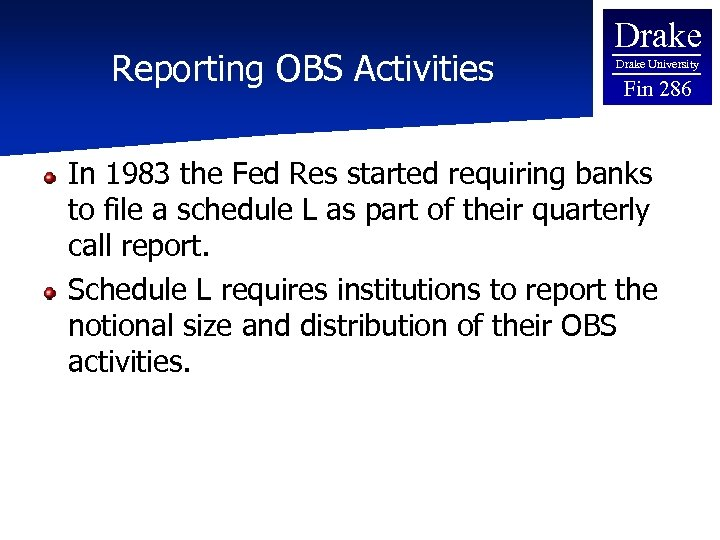 Reporting OBS Activities Drake University Fin 286 In 1983 the Fed Res started requiring