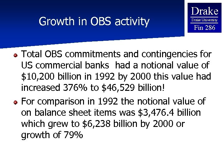 Growth in OBS activity Drake University Fin 286 Total OBS commitments and contingencies for