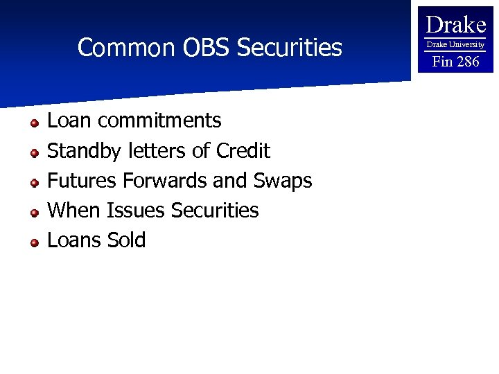 Common OBS Securities Loan commitments Standby letters of Credit Futures Forwards and Swaps When