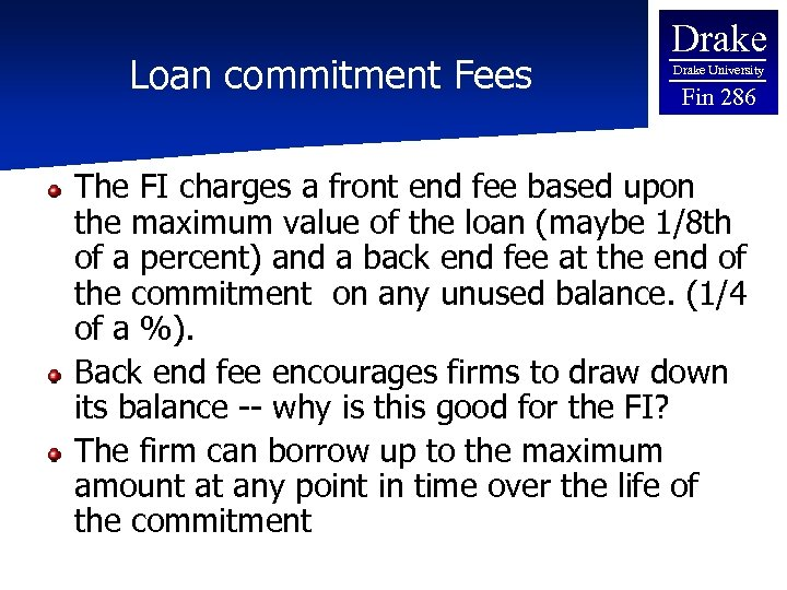 Loan commitment Fees Drake University Fin 286 The FI charges a front end fee