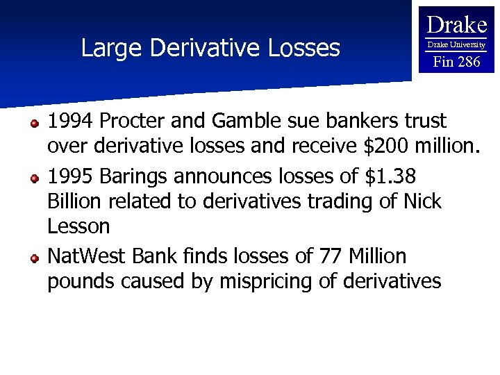 Large Derivative Losses Drake University Fin 286 1994 Procter and Gamble sue bankers trust