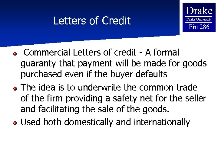 Letters of Credit Drake University Fin 286 Commercial Letters of credit - A formal