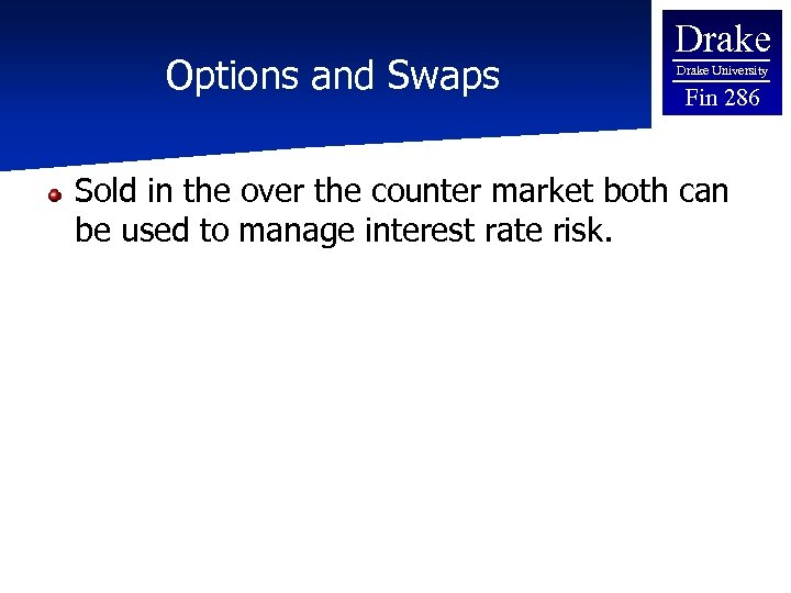 Options and Swaps Drake University Fin 286 Sold in the over the counter market