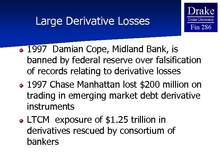 Large Derivative Losses Drake University Fin 286 1997 Damian Cope, Midland Bank, is banned