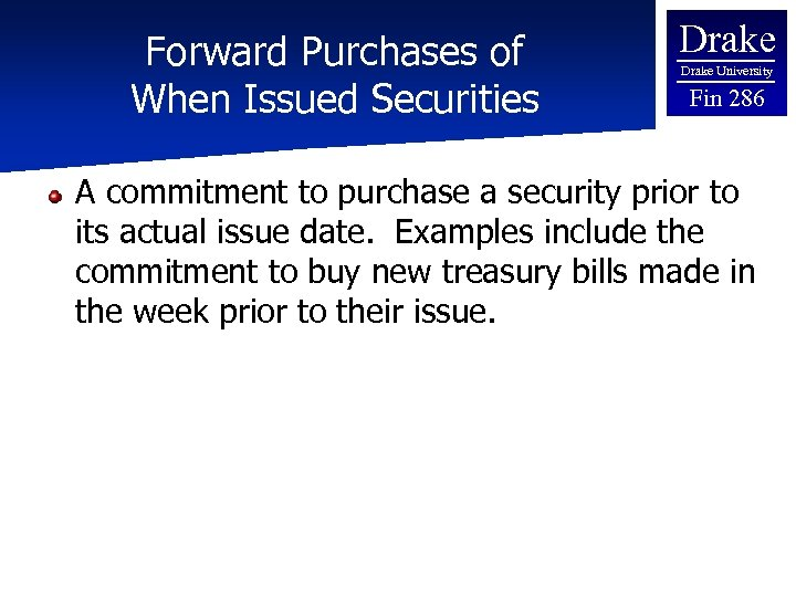 Forward Purchases of When Issued Securities Drake University Fin 286 A commitment to purchase
