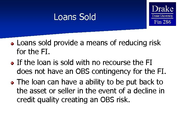 Loans Sold Drake University Fin 286 Loans sold provide a means of reducing risk