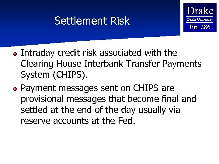 Settlement Risk Drake University Fin 286 Intraday credit risk associated with the Clearing House