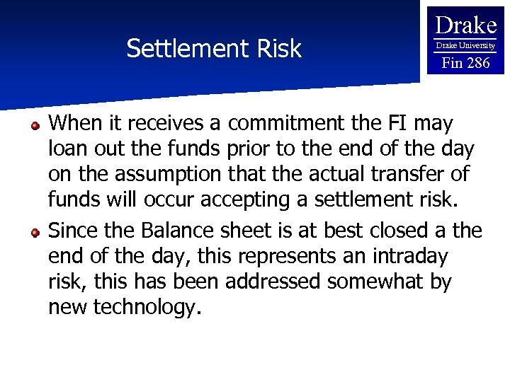 Settlement Risk Drake University Fin 286 When it receives a commitment the FI may