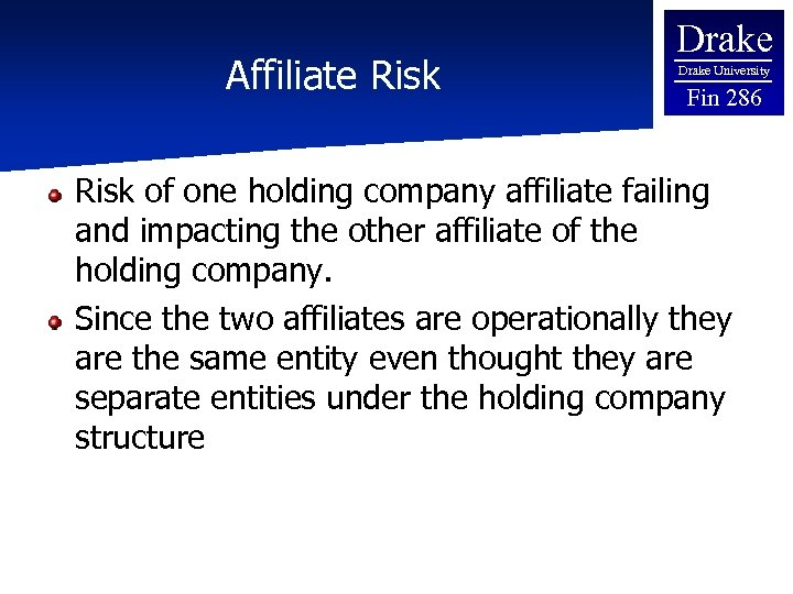 Affiliate Risk Drake University Fin 286 Risk of one holding company affiliate failing and