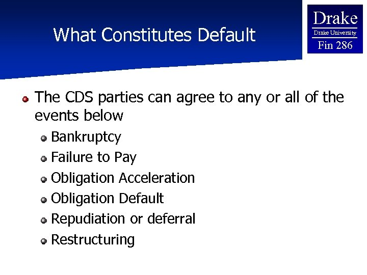 What Constitutes Default Drake University Fin 286 The CDS parties can agree to any