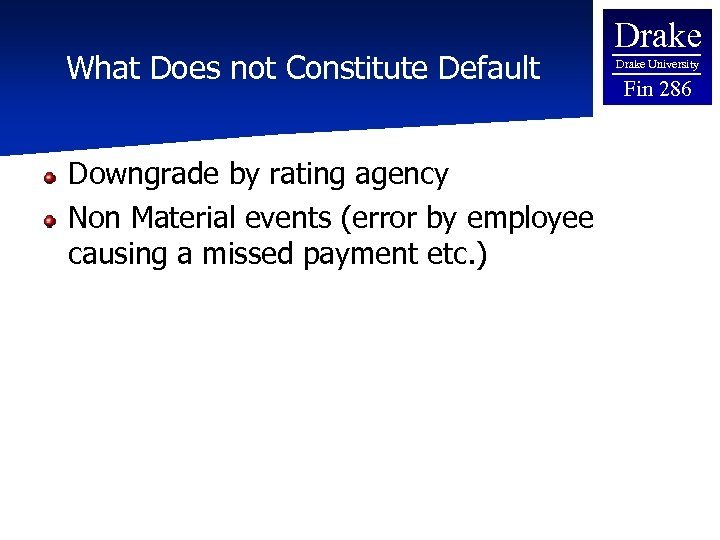 What Does not Constitute Default Downgrade by rating agency Non Material events (error by