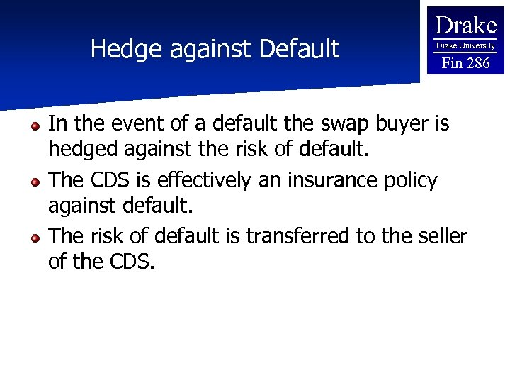 Hedge against Default Drake University Fin 286 In the event of a default the