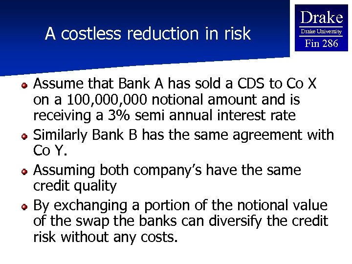 A costless reduction in risk Drake University Fin 286 Assume that Bank A has