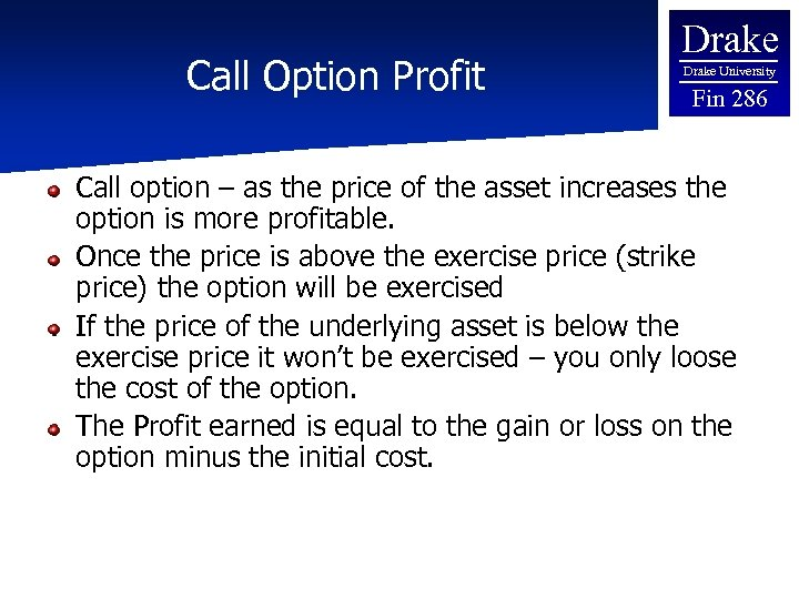 Call Option Profit Drake University Fin 286 Call option – as the price of
