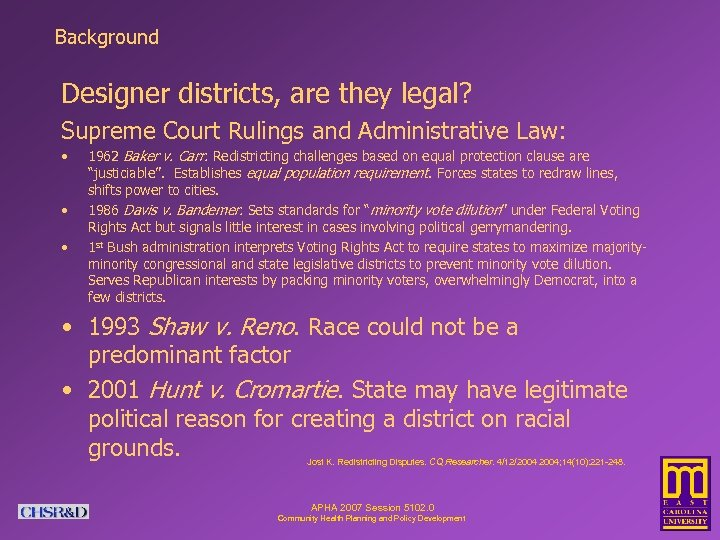 Background Designer districts, are they legal? Supreme Court Rulings and Administrative Law: • •