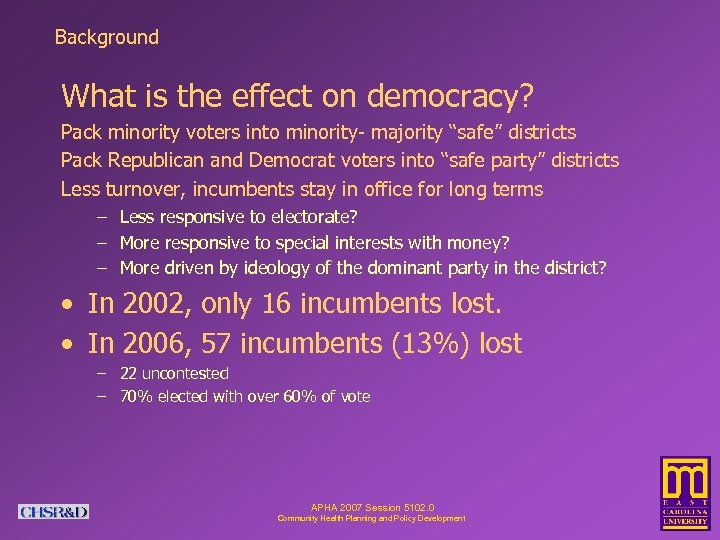 """Background What is the effect on democracy? Pack minority voters into minority- majority """"safe"""""""