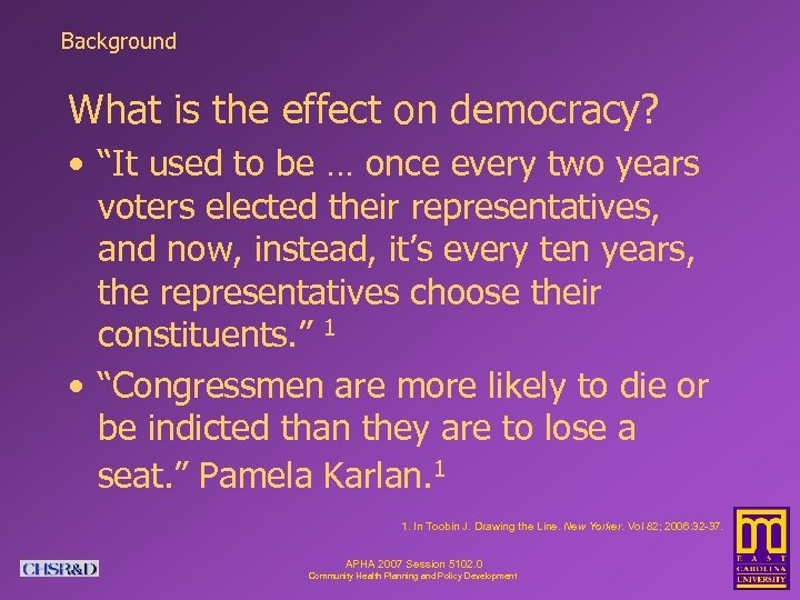 """Background What is the effect on democracy? • """"It used to be … once"""