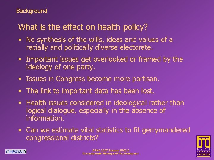 Background What is the effect on health policy? • No synthesis of the wills,