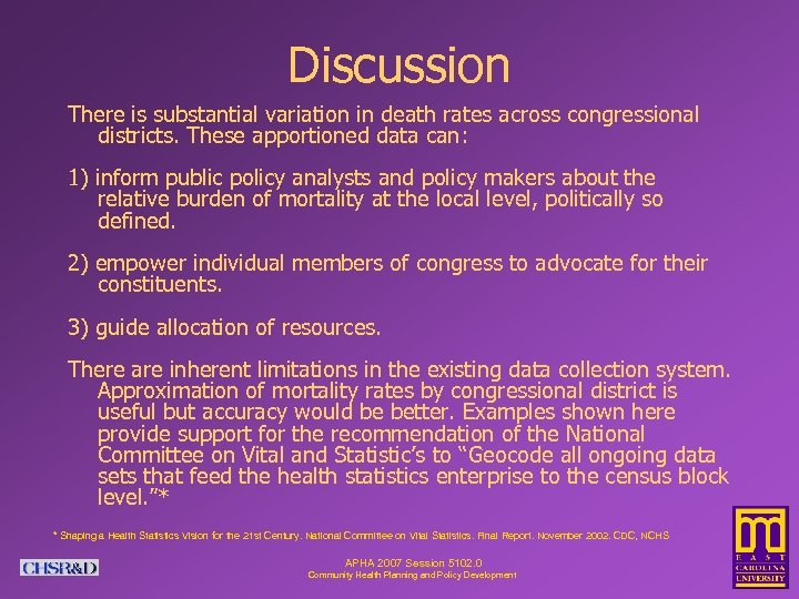 Discussion There is substantial variation in death rates across congressional districts. These apportioned data