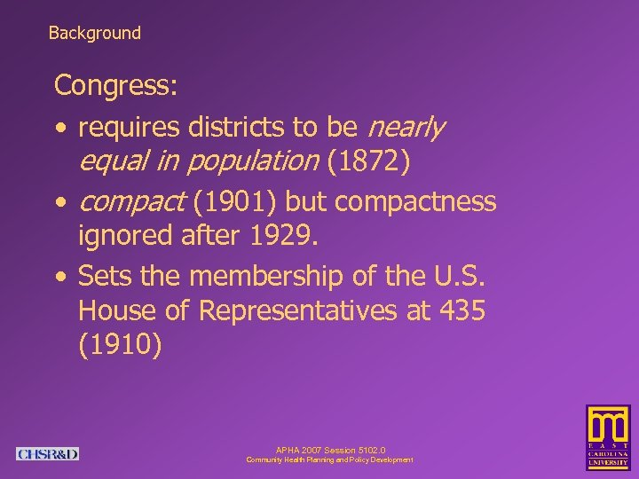Background Congress: • requires districts to be nearly equal in population (1872) • compact
