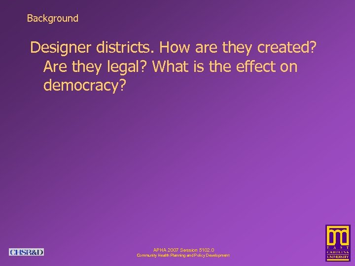 Background Designer districts. How are they created? Are they legal? What is the effect
