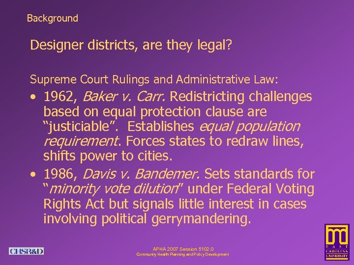 Background Designer districts, are they legal? Supreme Court Rulings and Administrative Law: • 1962,