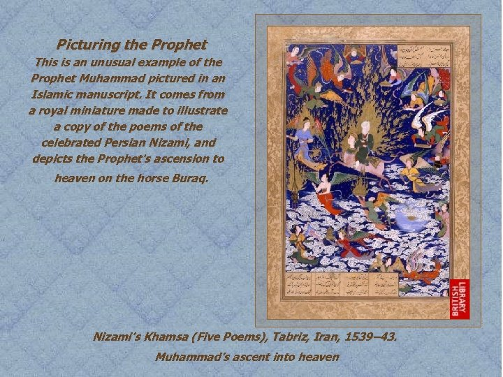 Picturing the Prophet This is an unusual example of the Prophet Muhammad pictured in