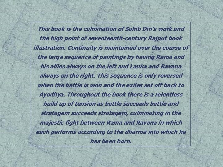 This book is the culmination of Sahib Din's work and the high point of