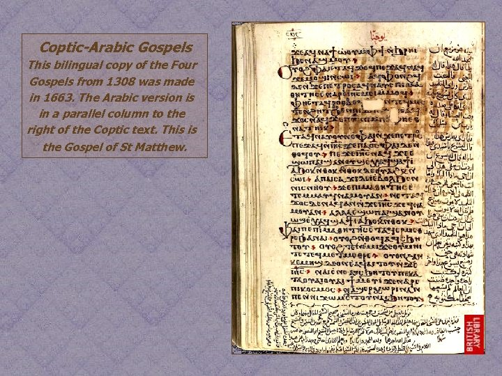 Coptic-Arabic Gospels This bilingual copy of the Four Gospels from 1308 was made in