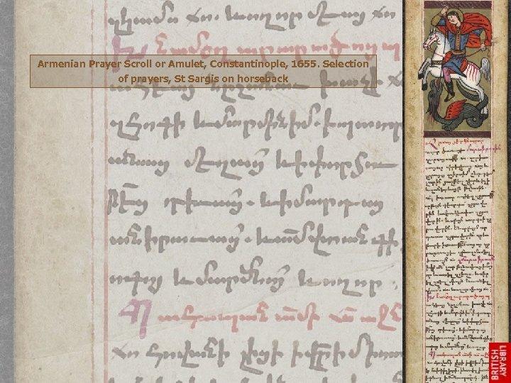 Armenian Prayer Scroll or Amulet, Constantinople, 1655. Selection of prayers, St Sargis on horseback
