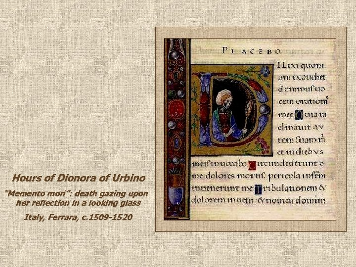 """Hours of Dionora of Urbino """"Memento mori"""": death gazing upon her reflection in a"""