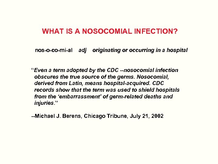 """WHAT IS A NOSOCOMIAL INFECTION? nos-o-co-mi-al adj originating or occurring in a hospital """"Even"""