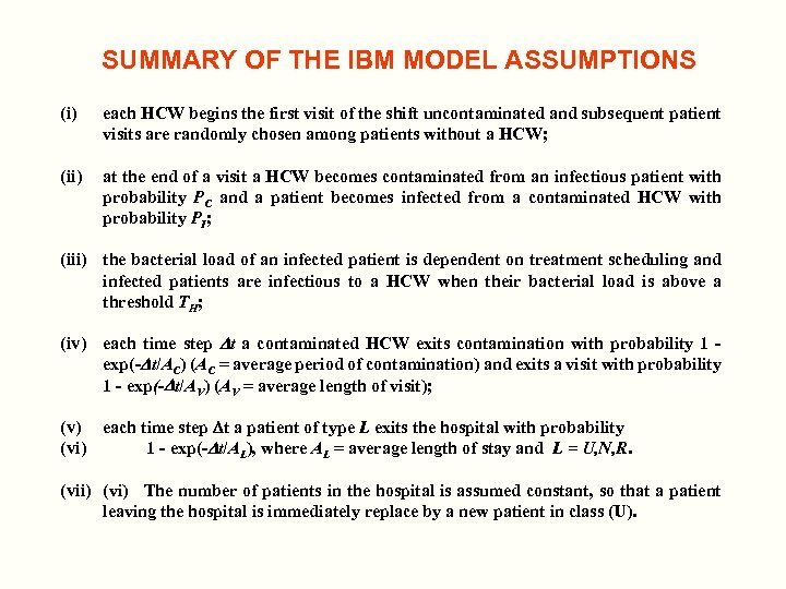 SUMMARY OF THE IBM MODEL ASSUMPTIONS (i) each HCW begins the first visit of