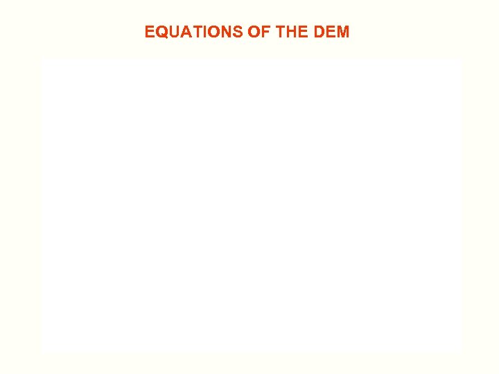 EQUATIONS OF THE DEM