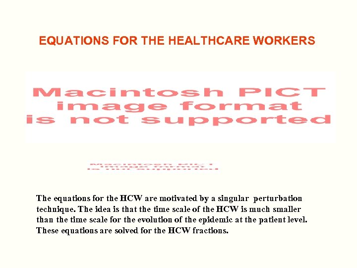 EQUATIONS FOR THE HEALTHCARE WORKERS The equations for the HCW are motivated by a