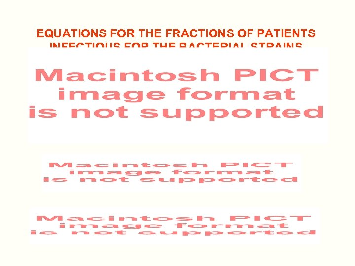 EQUATIONS FOR THE FRACTIONS OF PATIENTS INFECTIOUS FOR THE BACTERIAL STRAINS