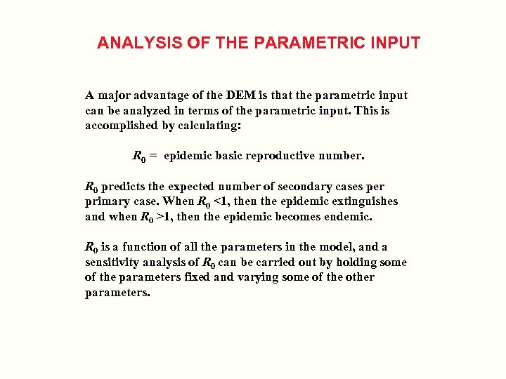 ANALYSIS OF THE PARAMETRIC INPUT A major advantage of the DEM is that the