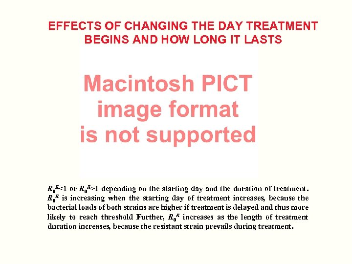 EFFECTS OF CHANGING THE DAY TREATMENT BEGINS AND HOW LONG IT LASTS R 0