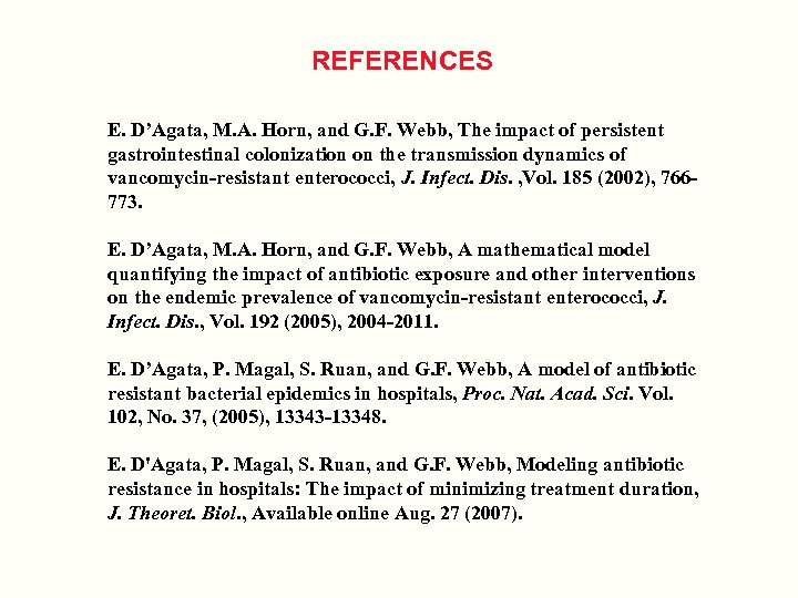 REFERENCES E. D'Agata, M. A. Horn, and G. F. Webb, The impact of persistent