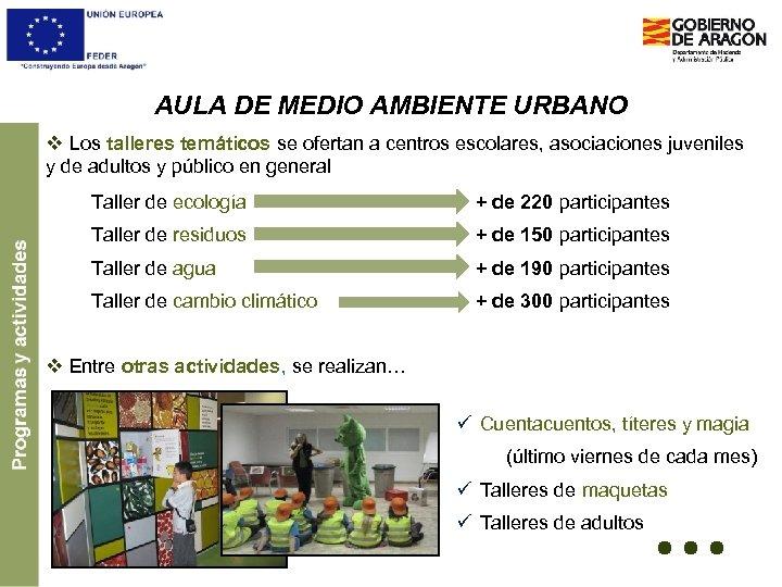 AULA DE MEDIO AMBIENTE URBANO v Los talleres temáticos se ofertan a centros escolares,