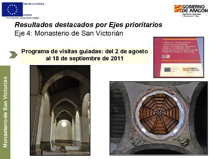Resultados destacados por Ejes prioritarios Eje 4: Monasterio de San Victorián Programa de visitas
