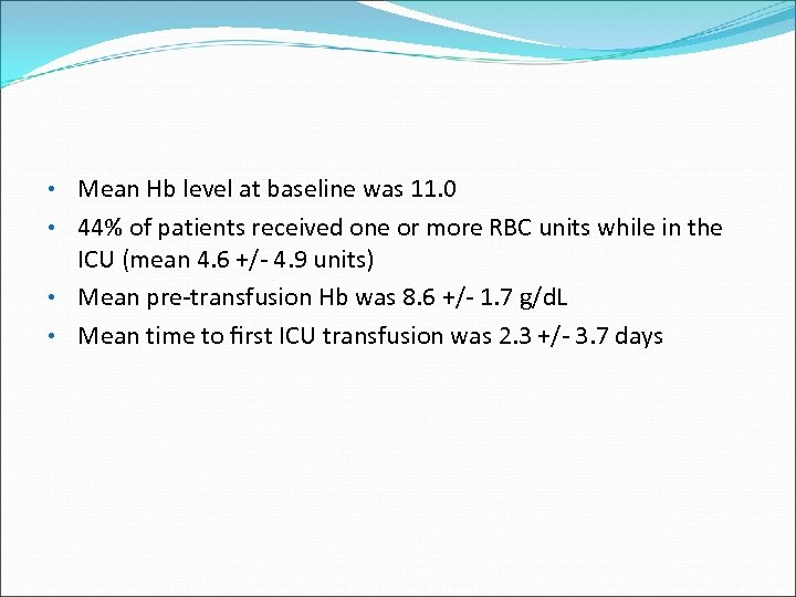 • Mean Hb level at baseline was 11. 0 • 44% of patients