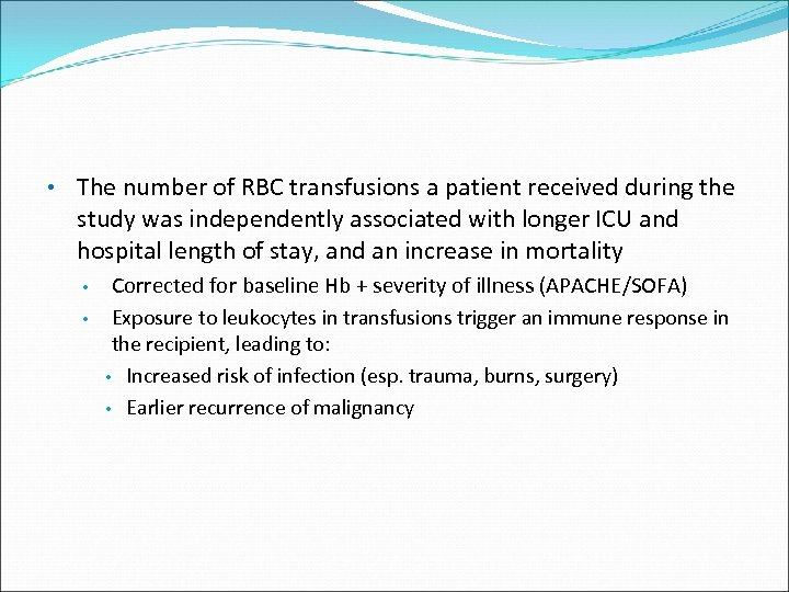 • The number of RBC transfusions a patient received during the study was