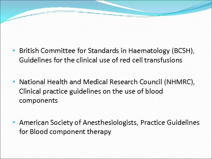 • British Committee for Standards in Haematology (BCSH), Guidelines for the clinical use