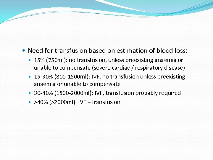 Need for transfusion based on estimation of blood loss: 15% (750 ml): no