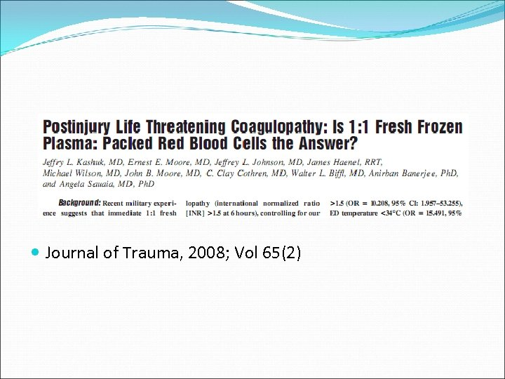 Journal of Trauma, 2008; Vol 65(2)